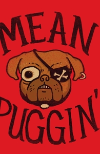 Mean Puggin', Phil's Designs + Threadless Collection