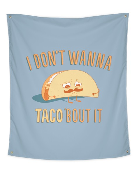 I Don't Wanna Taco 'Bout It Hero Shot