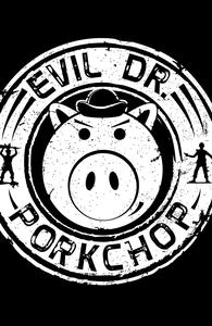 Evil Dr. Porkchop Hero Shot