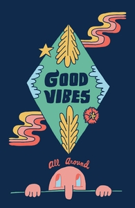 Good Vibes all Around, Will's Designs + Threadless Collection