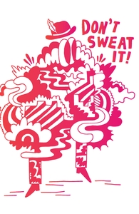 Don't Sweat It, Will's Designs + Threadless Collection