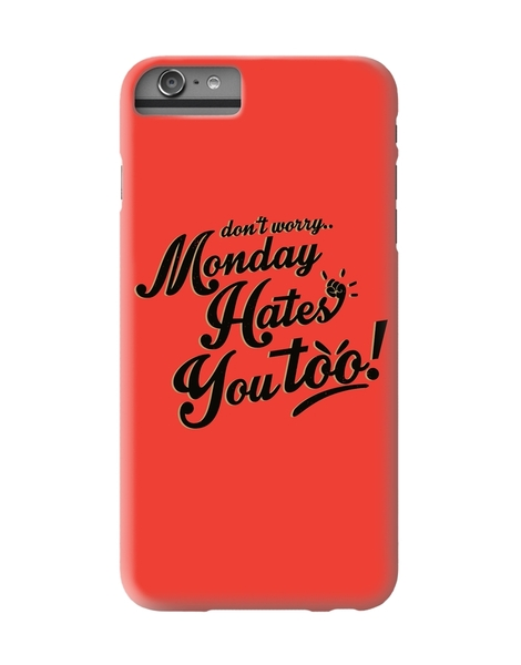 Monday Hates You Too! Hero Shot