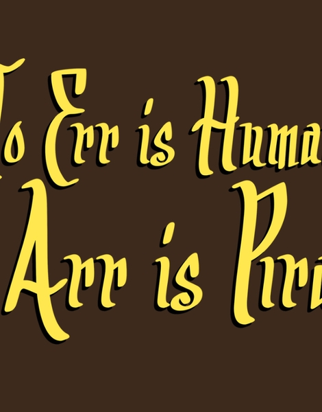 To Err Is Human, to Arr Is Pirate Hero Shot
