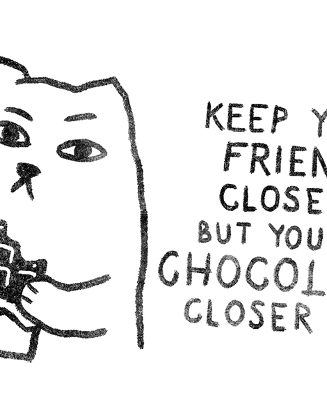 Keep Your Friends Close But Your Chocolate Closer Hero Shot