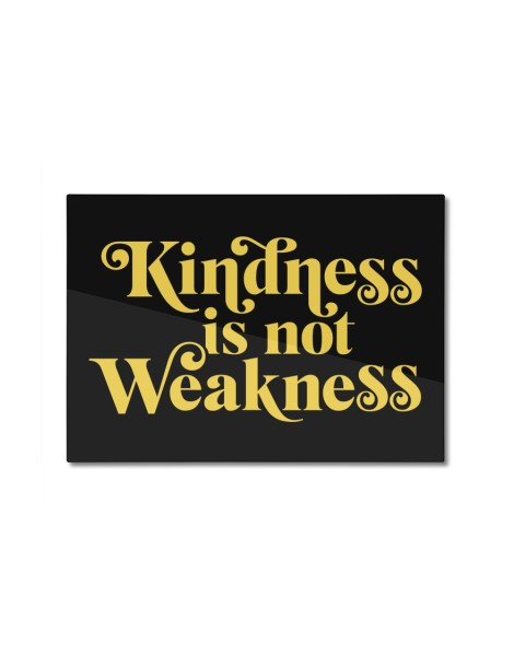 Kindness is not Weakness Hero Shot