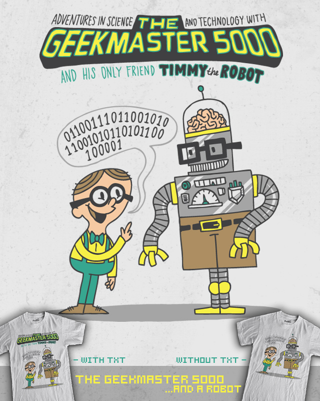 The Geekmaster 5000 ...and a robot.
