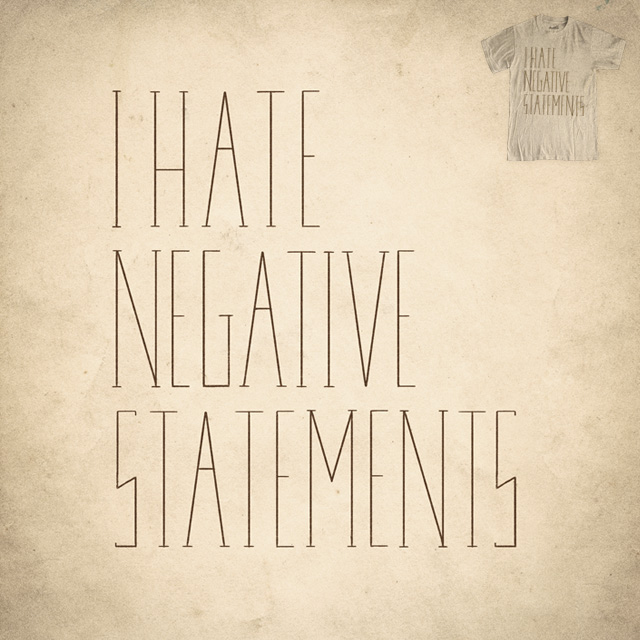 I hate negative statements