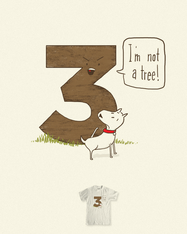 I'm not a tree! by soloyo on Threadless