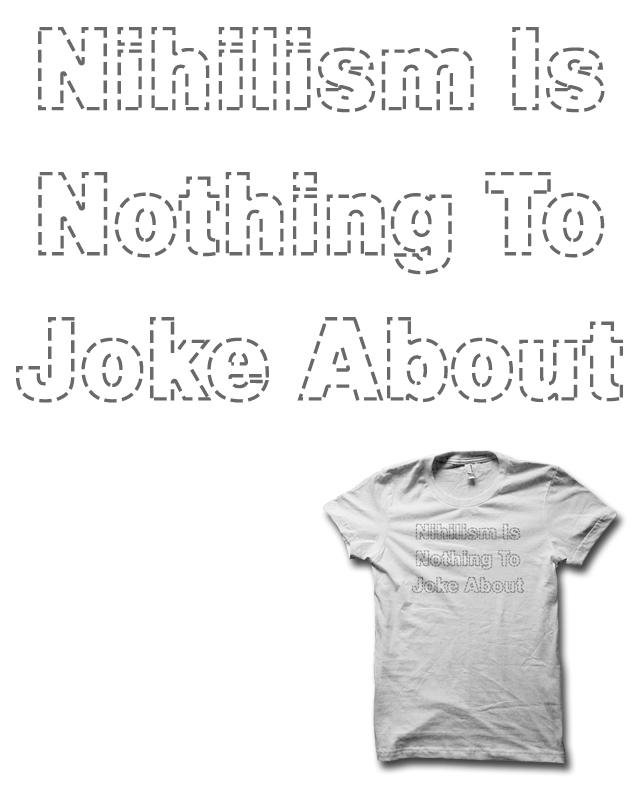 Nihilism is Nothing to Joke About