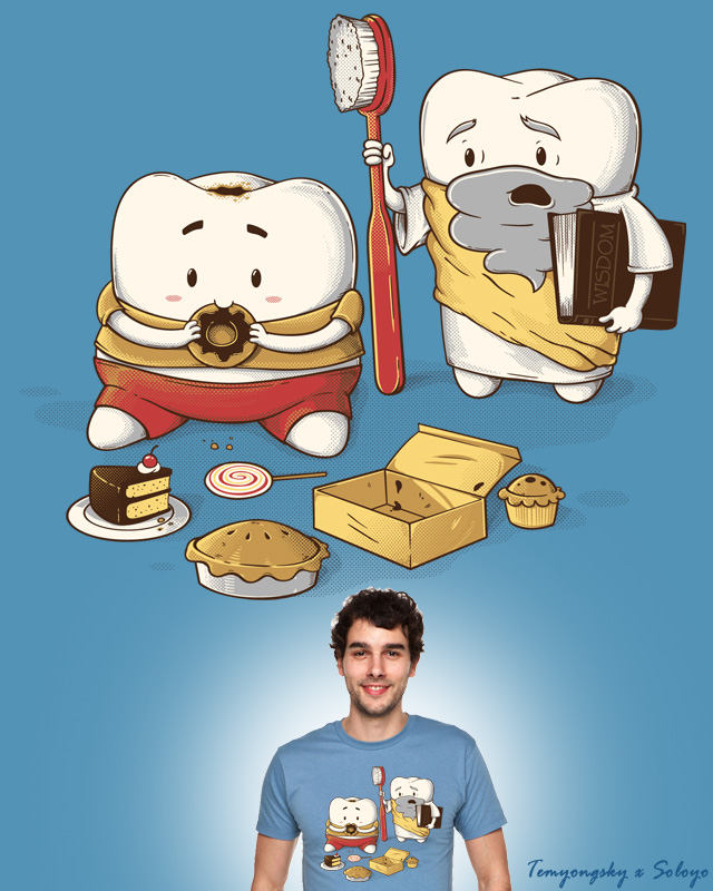 My Sweet Tooth Never Listens to my Wisdom Tooth by soloyo on Threadless