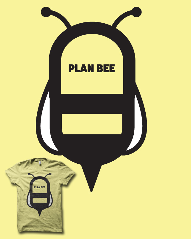 OK... Time for PLAN BEE