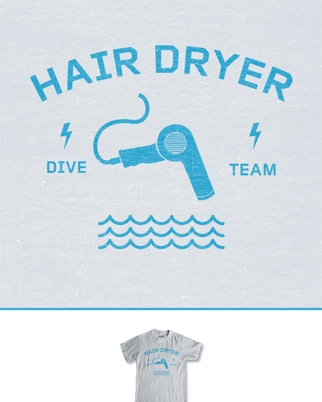 Hair Dryer Dive Team