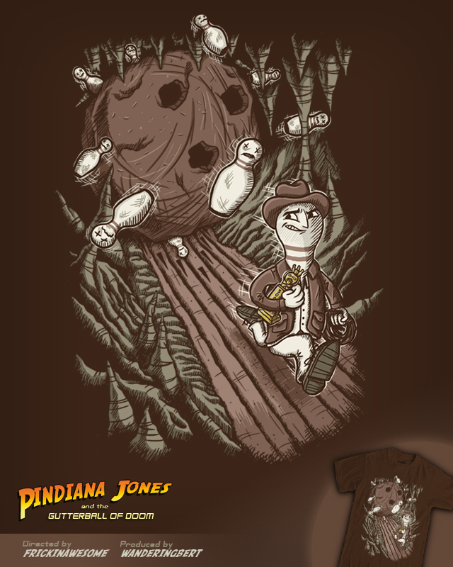 Pindiana Jones and the Gutterball of Doom by FRICKINAWESOME on Threadless